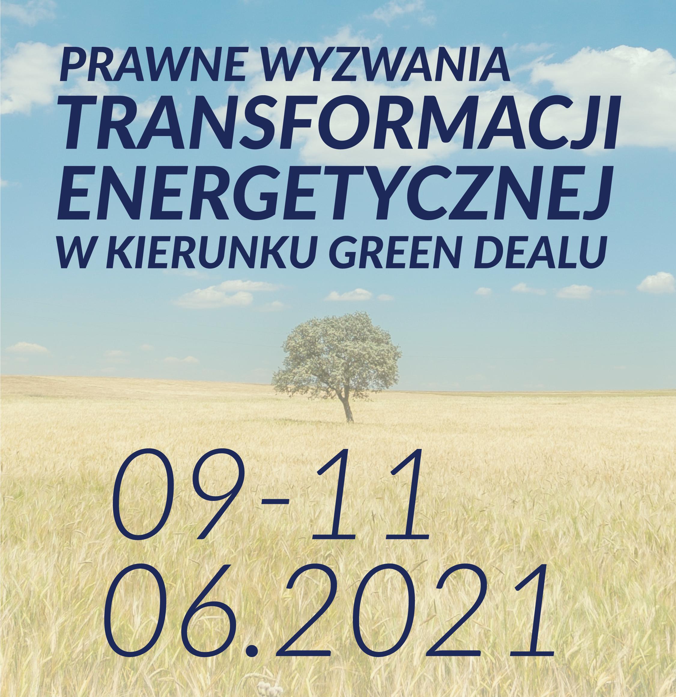 Ogólnopolska Konferencja Naukowa: Prawne wyzwania transformacji energetycznej w kierunku Green Dealu